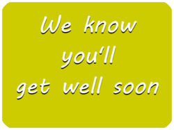 You will get well soon